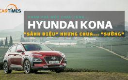 """Hyundai Kona khám phá Mộc Châu: """"Sành điệu"""" nhưng chưa """"sướng"""""""