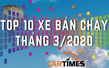 Infographic: Top 10 xe ô tô bán chạy nhất thị trường Việt tháng 3/2020